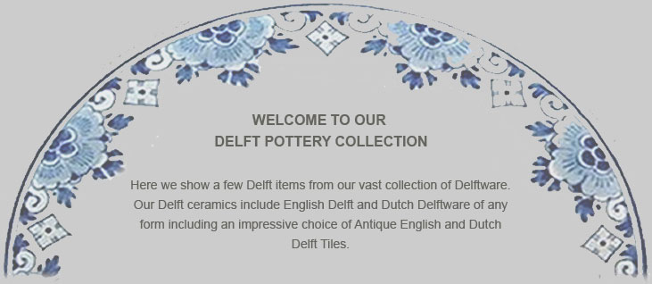 Welcome to our Delft pottery store where we show a selection of just some of our  sc 1 st  David Swanson Antiques & Antique Ceramics Antique Chinese Porcelain Antique English Pottery ...